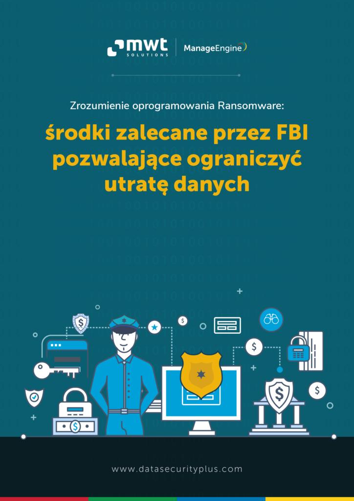 Okładka e-booka ManageEngine: Zrozumienie oprogramowania Ransomware. Środki zalecane przezFBI pozwalające ograniczyć utratę danych