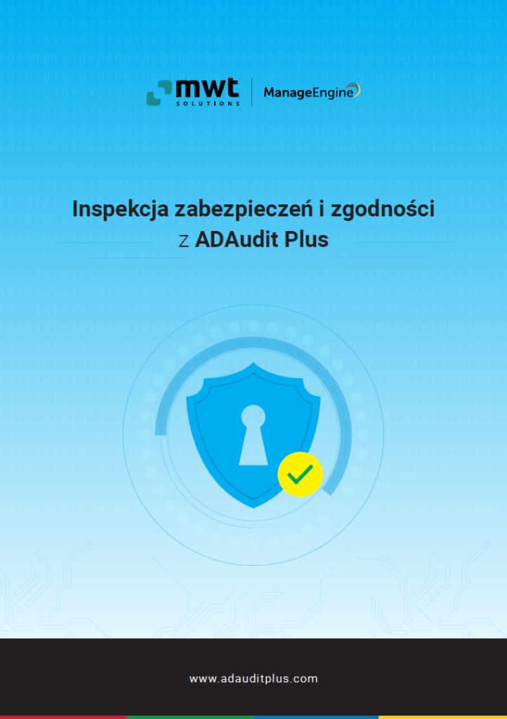 Okładka e-booka Manage Engine oinspekcji zabezpieczeń izgodności zADAudit Plus