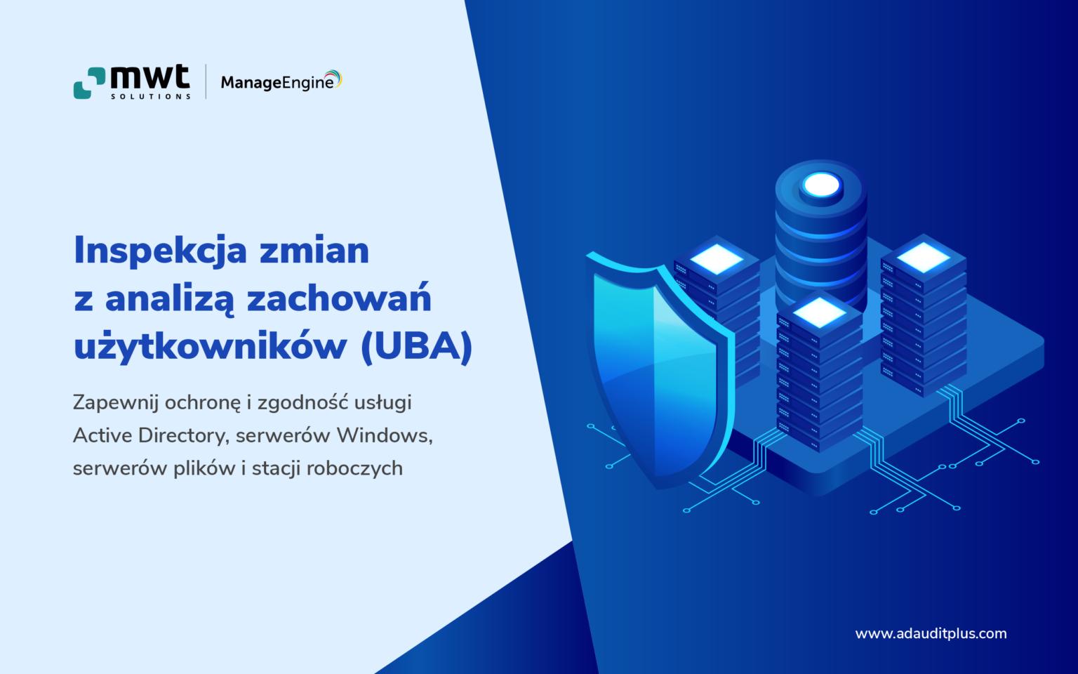 Ebook ManageEngine Inspekcja zmian zanalizą zachowań użytkowników (UBA)